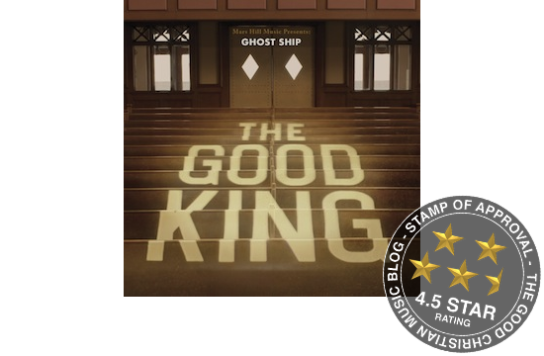Ghost Ship - The Good King Album Cover - 4.5 Star Rating