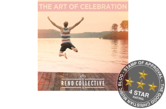 Rend Collective - The Art Of Celebration - 4 Stars